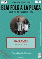 VI Blai Folk a la Plaça amb: BALLAVEU