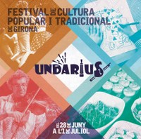 UNDÀRIUS 2018 - Festival de cultura popular i tradicional de Girona